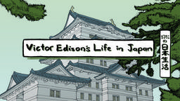 Victor Edison's Life in Japan